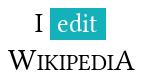 I edit Wikipedia